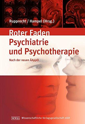 Lehrbuch der Psychiatrie und Psychotherapie: Ihr roter Faden duch Studium nach der ÄAppO