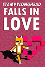 StampyLongHead Falls In Love: A Story Based on Minecraft & Stampy Cat (Unofficial) (Minecraft Unofficial)