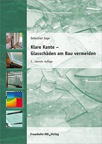 Klare Kante - Glasschäden am Bau vermeiden.