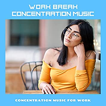 Work Break Concentration Music
