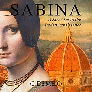 Sabina     A Novel Set in the Italian Renaissance              By:                                                                                                                                 C. De Melo                               Narrated by:                                                                                                                                 Brook Van Beuren                      Length: 12 hrs and 5 mins     Not rated yet     Overall 0.0