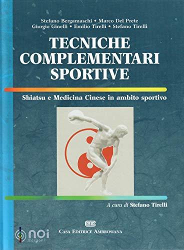 Tecniche complementari sportive. Shiatsu e medicina cinese in ambito sportivo