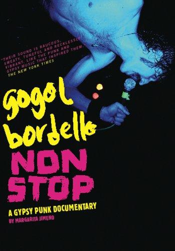GOGOL BORDELLO NON STOP A GYPSY PUNK DOCUMENTARY