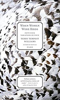 When Women Were Birds: Fifty-four Variations on Voice by Terry Tempest Williams (2013-02-26)