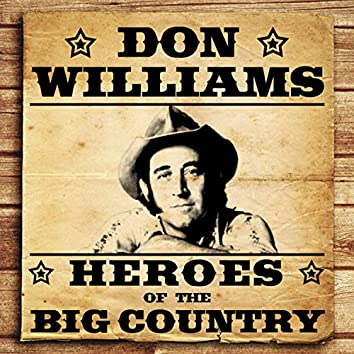 Heroes of the Big Country - Don Williams