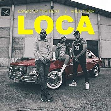 Loca (feat. Will-E Boy)