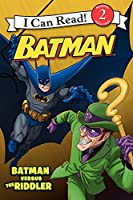 Batman Classic: Batman versus the Riddler (Batman, I Can Read! Level 2)