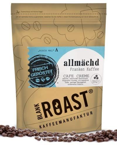 BLANK ROAST | Regionalkaffee | Allmächd | Cafe Creme | Franken Röstung | Kaffee Beutelgröße 500g, Geschmack Filterfein gemahlen