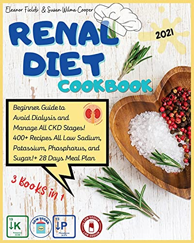 Renal Diet Cookbook: 3 Books in 1: Beginner Guide to Avoid Dialysis and Manage All CKD Stages! 400+ Recipes All Low Sodium, Potassium, Phosphorus, ... and Avoid Dialysis. For all the family.)