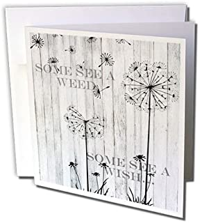 3dRose Greeting Card Some See a Weed Wish Quotes Saying Phrases Dandelion, 6 x 6
