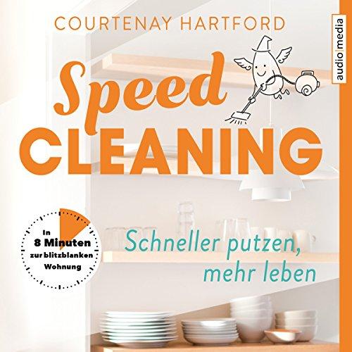 Speed-Cleaning - Schneller putzen, mehr leben     In 8 Minuten zur blitzblanken Wohnung              Autor:                                                                                                                                 Courtenay Hartford                               Sprecher:                                                                                                                                 Stephanie Kellner                      Spieldauer: 2 Std. und 28 Min.     11 Bewertungen     Gesamt 4,6