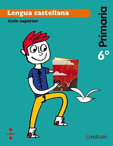 Lengua castellana. 6 Primaria. Construïm - 9788466138192