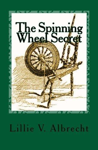 The Spinning Wheel Secret by Lillie V. Albrecht (2013-05-23)
