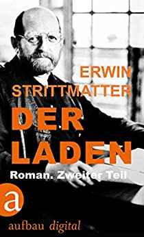 Der Laden: Roman. Zweiter Teil (German Edition) by [Erwin Strittmatter]
