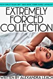 Extremely Forced Collection — Filthy Explicit Rough Dirty Taboo Erotic Stories Bundle Anthology