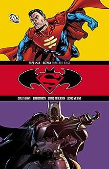Superman/Batman: Sorcerer Kings by [Joe Kelly, Amanda McMurray, Chris Roberson, Cullen Bunn, Various, Ed Benes, Brett Booth, Jesús Merino, ChrisCross]