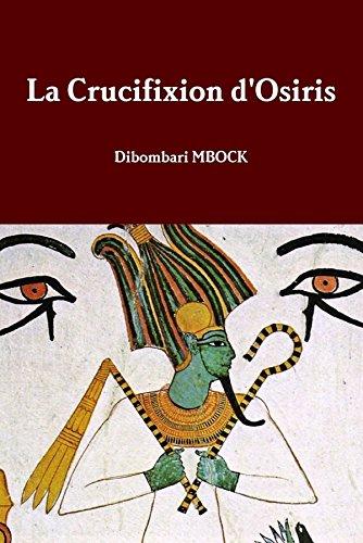 La Crucifixion d'Osiris