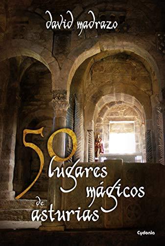 50 lugares mágicos de Asturias (Spanish Edition)