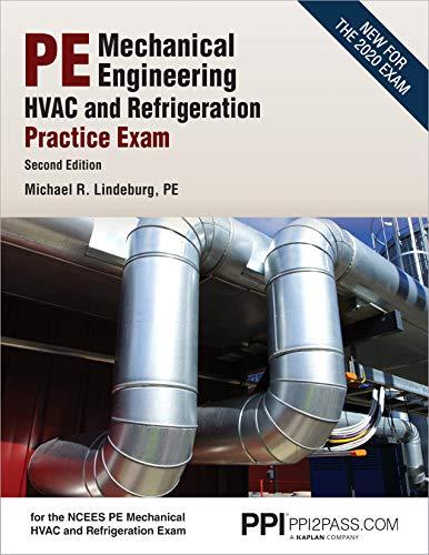 PPI PE Mechanical HVAC and Refrigeration Practice Exam, 2nd Edition – Comprehensive and Realistic Practice Exam for the PE Mechanical HVAC and Refrigeration Exam