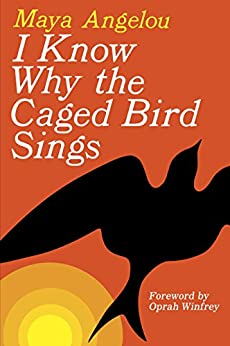 I Know Why the Caged Bird Sings by [Maya Angelou, Oprah Winfrey]