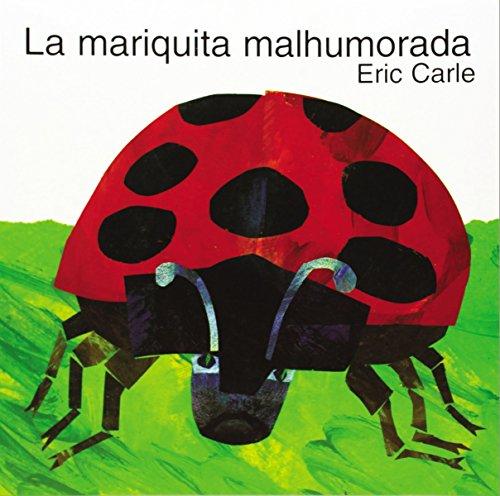 La mariquita malhumorada: The Grouchy Ladybug (Spanish edition)