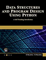 Data Structures and Program Design Using Python: A Self-teaching Introduction