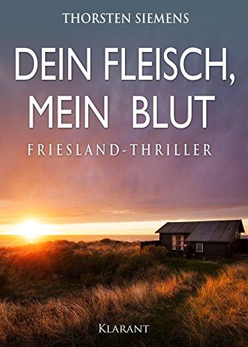 Dein Fleisch, mein Blut. Friesland-Thriller