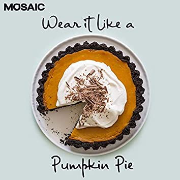 Wear It Like a Pumpkin Pie
