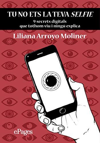 Tu no ets la teva selfie (Catalan Edition)