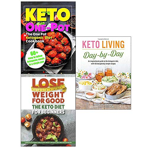 Keto Living Day-By-Day, One Pot Ketogenic and Lose Weight For Good 3 Books Collection Set