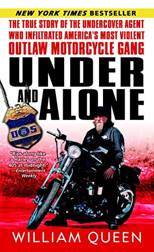 Under and Alone: The True Story of the Undercover Agent Who Infiltrated America's Most Violent Outlaw Motorcycle Gang