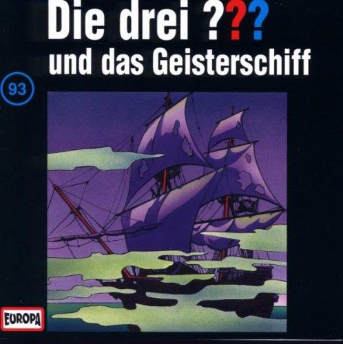 Die drei Fragezeichen - Folge 93: und das Geisterschiff
