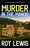 MURDER IN THE MANOR an addictive crime mystery full of twists (Arnold Landon Detective Mystery and Suspense Book 2)