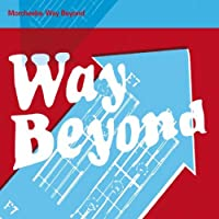 Way beyond [Single-CD]
