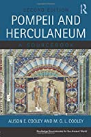 Pompeii and Herculaneum: A Sourcebook (Routledge Sourcebooks for the Ancient World) by Alison E. Cooley M. G. L. Cooley(2013-11-23)