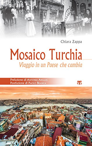 Mosaico Turchia: Viaggio in un Paese che cambia (Libri di Terrasanta Vol. 5)