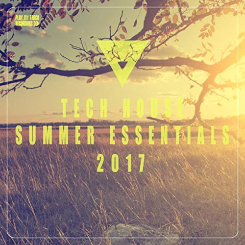 Tech House Summer Essentials 2017