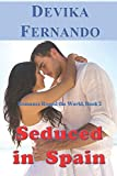 Seduced in Spain: International Romance with a Sexy Latin Lover Tycoon