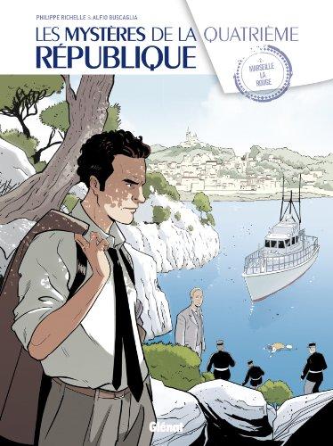 Les Mystères de la 4e République - Tome 02: Marseille la rouge