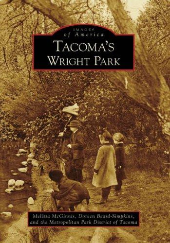 Tacoma's Wright Park (Images of America (Arcadia Publishing))