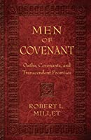 Men of Covenant: Oaths, Covenants, and Transcendent Promises 1629720305 Book Cover