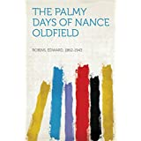 The Palmy Days of Nance Oldfield (English Edition)