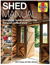 Shed Manual (Haynes Manuals): Designing, Building and Fitting Out Your Prefect Shed