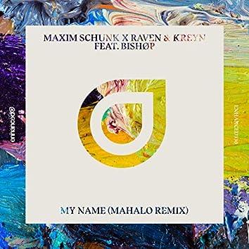 My Name (Mahalo Remix)