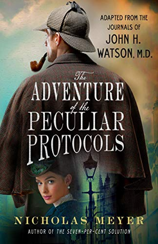 The Adventure of the Peculiar Protocols: Adapted from the Journals of John...