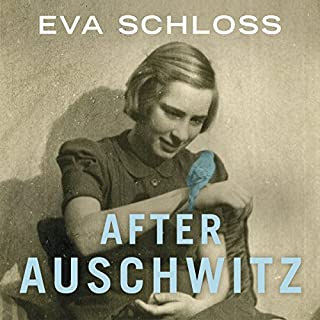 After Auschwitz                   By:                                                                                                                                 Eva Schloss                               Narrated by:                                                                                                                                 Anne Dover                      Length: 10 hrs and 19 mins     7 ratings     Overall 5.0