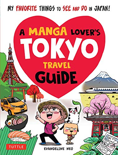 A Manga Lover's Tokyo Travel Guide: My Favorite Things to See and Do In Japan (English Edition)
