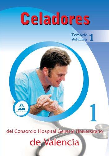 Celadores Del Consorcio Hospital General Universitario De Valencia. Temario. Volumen I