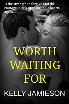 Worth Waiting For by [Kelly Jamieson]