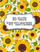 60 Day Of Happiness: Words of Devotion and Thankfulness: The Simple Abundance Daily Gratitude and Inspirational Journal for Men and Women